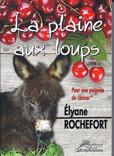 la-plaine-aux-loups-pour-une-poignee-de-cerises-french-edition