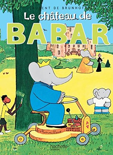 Le Chateau De Babar (French Edition) by Brand: Distribooks