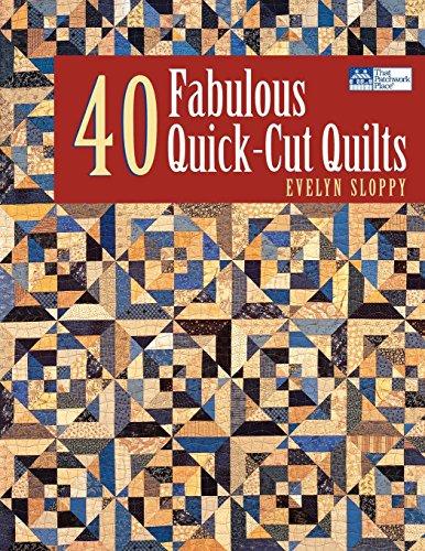 40 Fabulous Quick-Cut Quilts