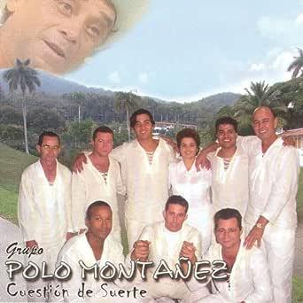 Cuestion De Suerte de Grupo Polo Montanez en Amazon Music - Amazon.es