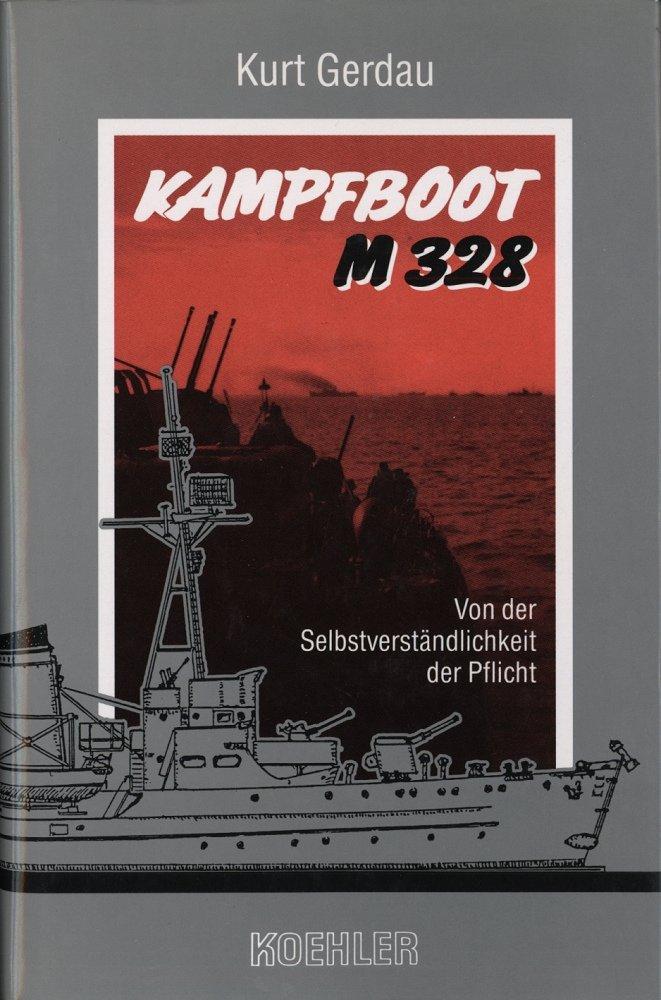 Kampfboot M 328: Von der Selbstverständlichkeit der Pflicht