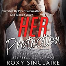 Her Protection Audiobook by Roxy Sinclaire Narrated by Piper Fairweather, Wade Vessey