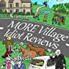 More Village Idiot Reviews