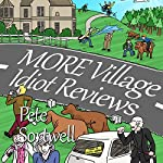 More Village Idiot Reviews: A Laugh Out Loud Comedy Sequel | Pete Sortwell