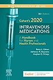 Gahart's 2020 Intravenous Medications - E-Book: A Handbook for Nurses and Health Professionals