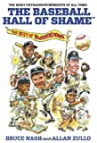 The Baseball Hall of Shame, Bruce Nash and Allan Zullo, 0762778458