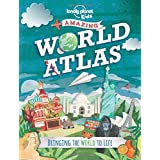 Lonely Planet The Kids Amazing World Atlas 1st Ed.: Bringing the World to Life