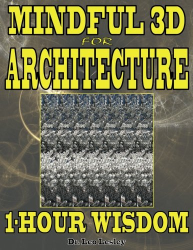 Mindful 3D for Architecture: 1-Hour Wisdom (Volume 1)