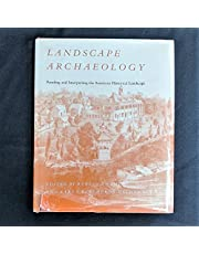 Landscape Archaeology: Reading Interpreting American Historical Landscape
