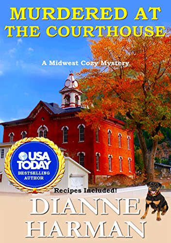 Murdered at the Courthouse: A Midwest Cozy Mystery by [Harman, Dianne]
