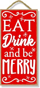 Honey Dew Gifts Eat Drink and Be Merry - 5 x 10 inch Hanging Christmas Signs, Wall Art, Decorative Wood Sign, Christmas Decor