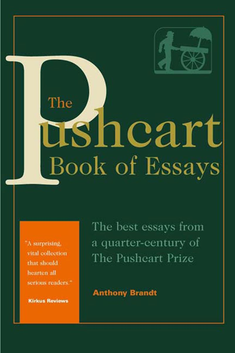 com the pushcart book of essays the best essays from a com the pushcart book of essays the best essays from a quarter century of the pushcart prize 9781888889246 anthony brandt books