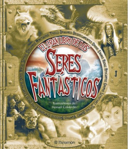 Read Online El gran libro de los seres fantásticos / The Great Book of fantastic creatures (Spanish Edition) pdf epub