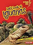 Let's Look at Iguanas (Lightning Bolt Books ® _ Animal Close-Ups)