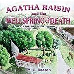 Agatha Raisin and the Wellspring of Death: Agatha Raisin Mysteries, Book 7 | M. C. Beaton