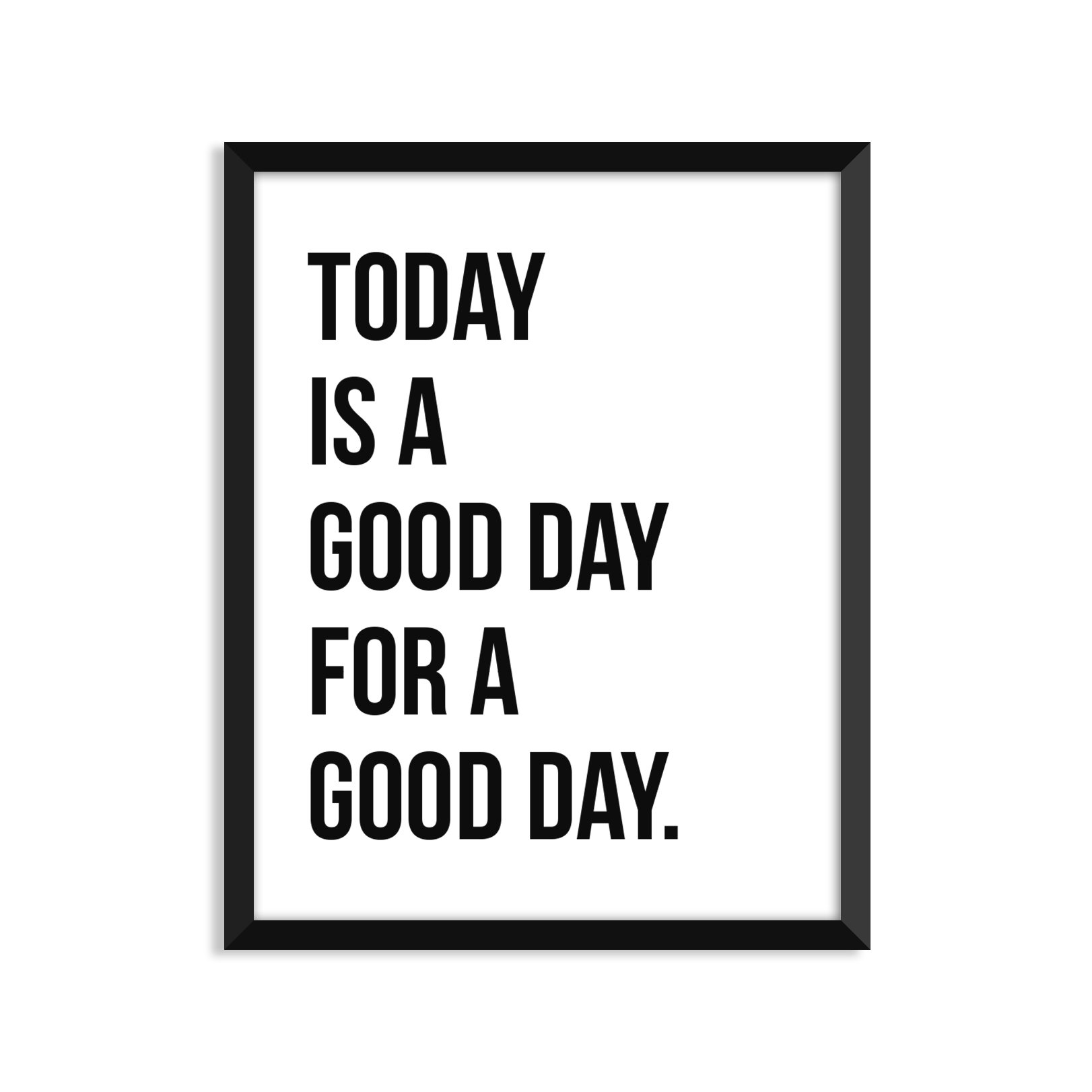 Today Is A Good Day For A Good Day, Inspirational Quote, Minimalist Poster, Home Decor, College Dorm Room Decorations, Wall Art