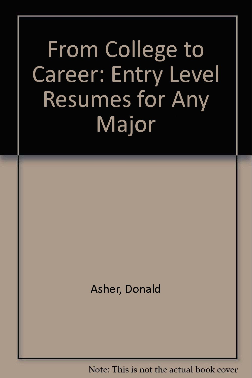 college to career entry level resumes for any major donald asher college to career entry level resumes for any major donald asher 9780898154627 com books