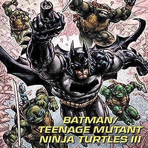 Amazon.com: Batman/Teenage Mutant Ninja Turtles III (2019 ...