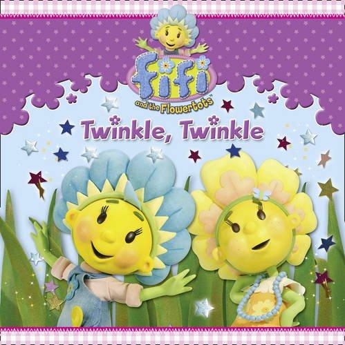Twinkle, Twinkle. (Fifi and the Flowertots)