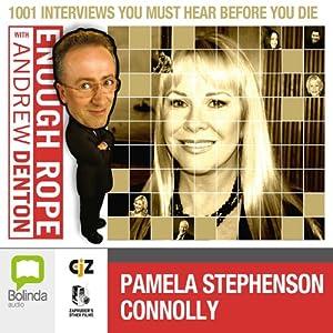 Enough Rope with Andrew Denton: Pamela Stephenson Connolly Radio/TV Program