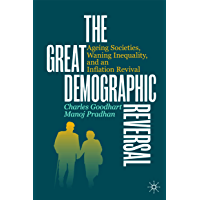 The Great Demographic Reversal: Ageing Societies, Waning Inequality, and an Inflation Revival (English Edition)