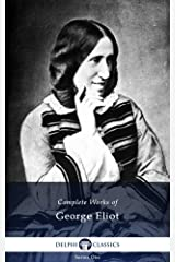Delphi Complete Works of George Eliot (Illustrated) Kindle Edition