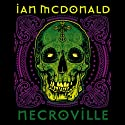 Necroville Audiobook by Ian McDonald Narrated by Christopher Ragland