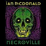 Necroville | Ian McDonald