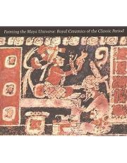 Painting the Maya Universe: Royal Ceramics of the Classic Period
