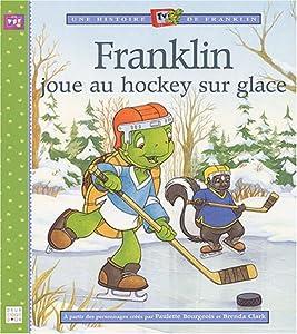 """Afficher """"Une histoire de Franklin. Franklin joue au hockey sur glace"""""""