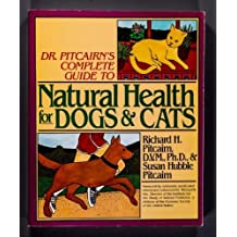 Dr. Pitcairn's Complete Guide to Natural Health for Dogs and Cats by Pitcairn, Richard H., Pitcairn, Susan Hubble (1982) Paperback