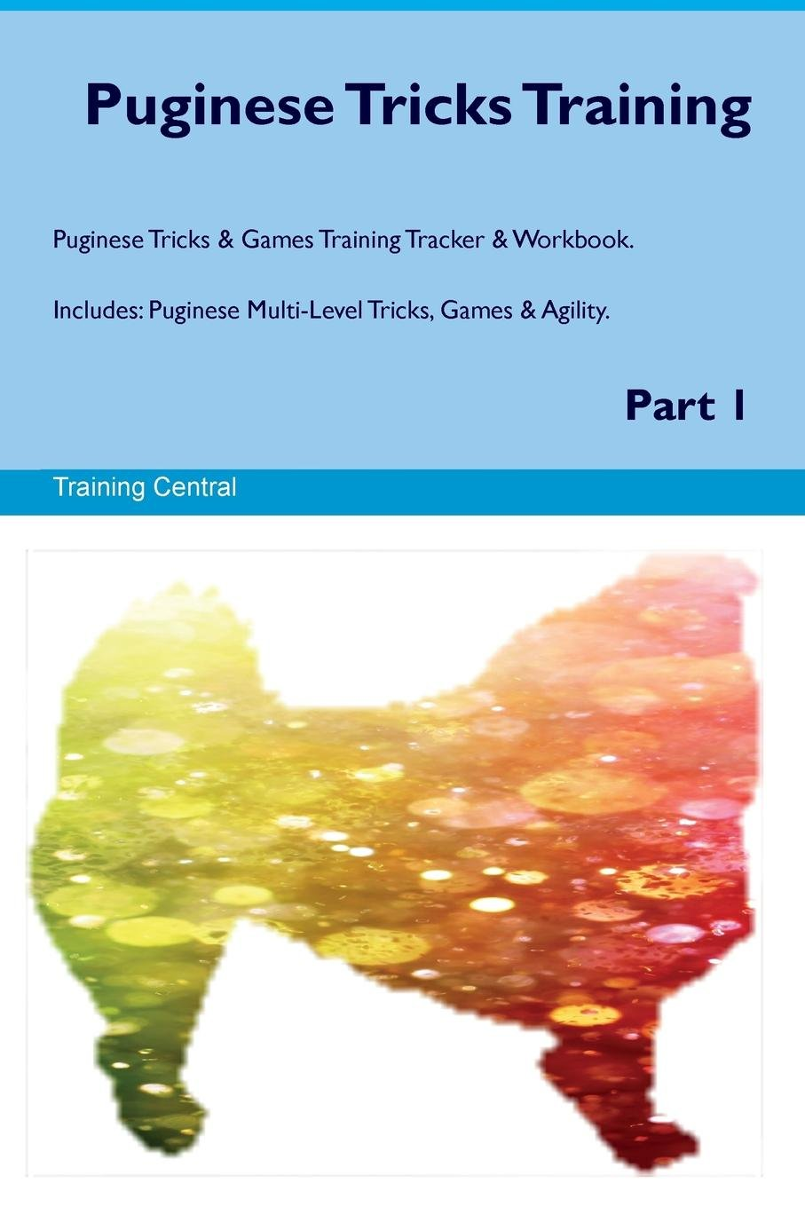 Download Puginese Tricks Training Puginese Tricks & Games Training Tracker & Workbook.  Includes: Puginese Multi-Level Tricks, Games & Agility. Part 1 pdf