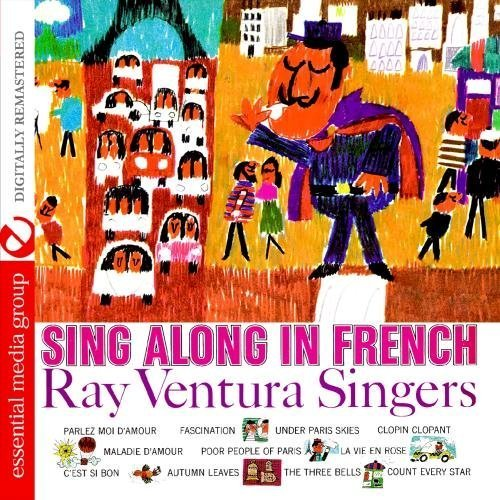 Sing Along In French  Digitally Remastered  By The Ray Ventura Singers  2012 05 04