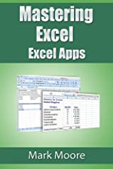 Mastering Excel: Excel Apps Kindle Edition