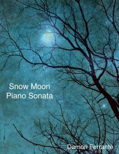 Snow Moon  A Piano Sonata