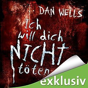 Ich will dich nicht töten (Serienkiller 3) Hörbuch