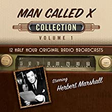 The Man Called X, Collection 1 Audiobook by  Black Eye Entertainment Narrated by  full cast