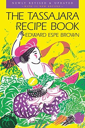 The Tassajara Recipe Book by Edward Espe Brown