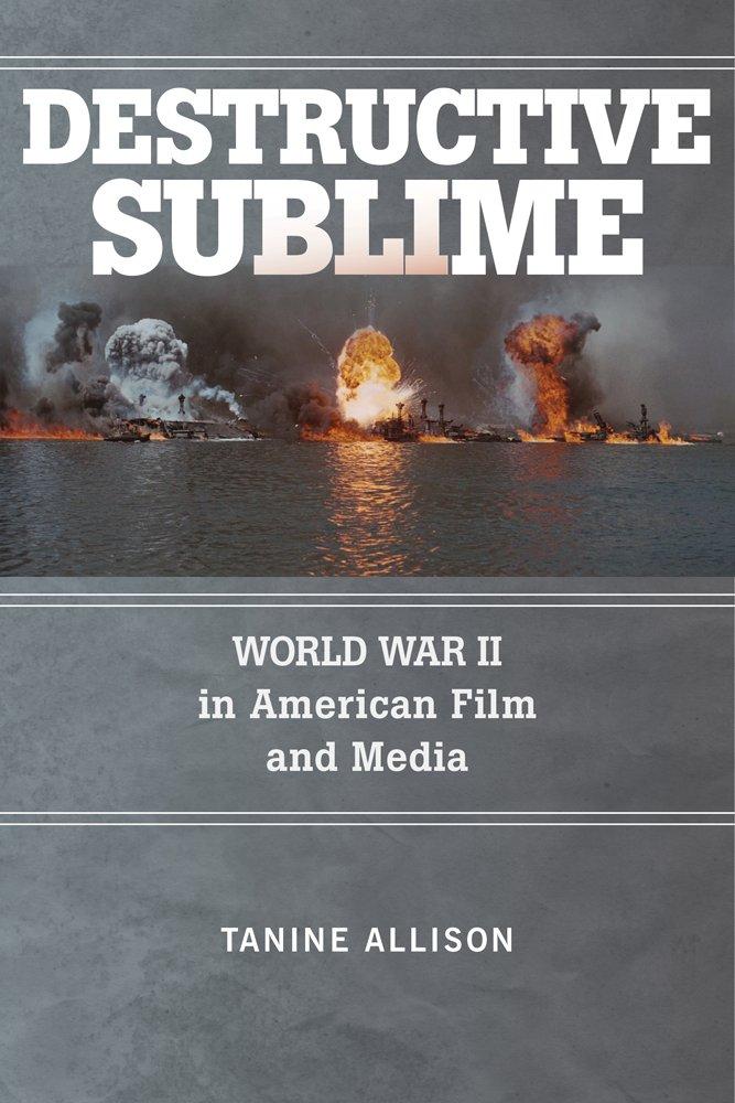 Download Destructive Sublime: World War II in American Film and Media (War Culture) pdf epub