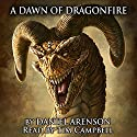 A Dawn of Dragonfire: Dragonlore, Book 1 Audiobook by Daniel Arenson Narrated by Tim Campbell