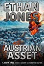 The Austrian Asset: A Justin Hall Spy Thriller: Action, Mystery, International Espionage and Suspense - Book 10