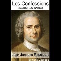 Les Confessions (Intégrale les 12 livres) - Illustrés (French Edition)