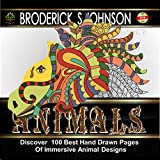 Animals - Coloring Book for Adults: Discover 100 Best Hand Drawn Pages of Immersive Animal Designs (Adult Coloring Books - Art Therapy for The Mind)