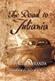 The Road to Juliania, Walter Miranda, 1625166710
