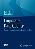 Corporate Data Quality: Voraussetzung erfolgreicher Geschäftsmodelle (German Edition)