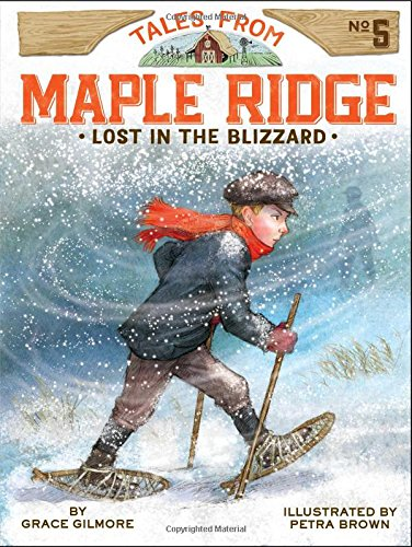 Lost in the Blizzard (5) (Tales from Maple Ridge) (Grace From Little House On The Prairie)