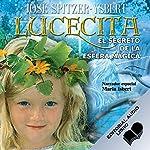 Lucecita, El Secreto de la Esfera Mágica   José Spitzer Ysbert