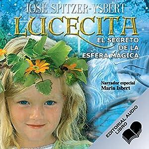Lucecita, El Secreto de la Esfera Mágica Hörbuch