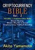 Cryptocurrency Bible - vol 2: Includes 3 Cryptocurrency Books - Bitcoin Hacking – Bitcoin Why Not to Invest – Cryptocurrency Trading & Investing