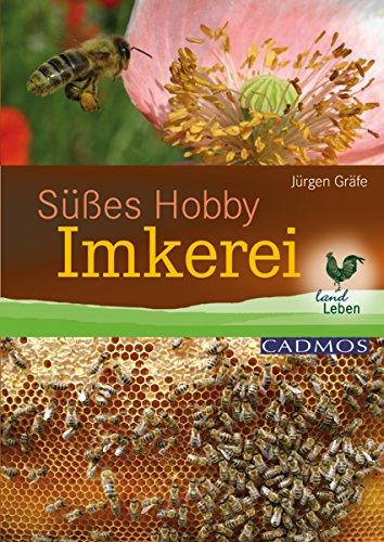 Süßes Hobby Imkerei (Landleben) (German Edition) (Biene Nektar)